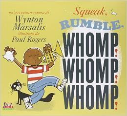 Squeak rumble whomp