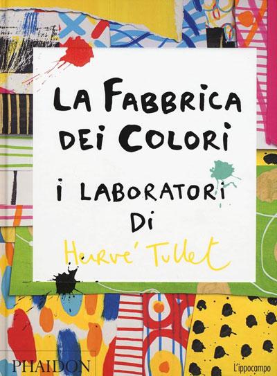 La fabbrica dei colori - Tullet