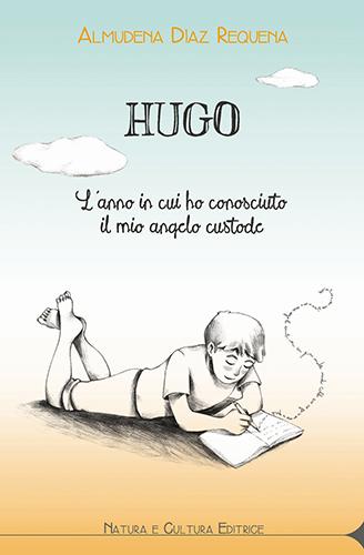 Hugo, l'anno in cui ho conosciuto il mio angelo custode