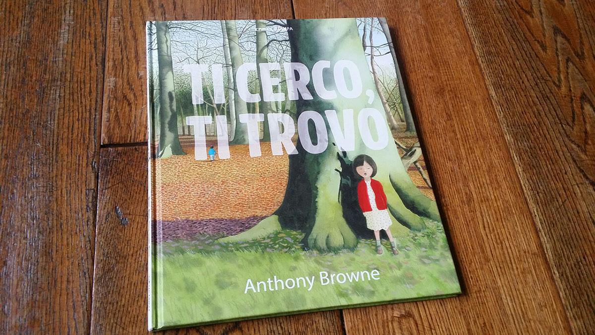 Ti cerco, ti trovo di Anthony Browne