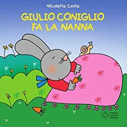 Giulio Coniglio fa la nanna di Nicoletta Costa