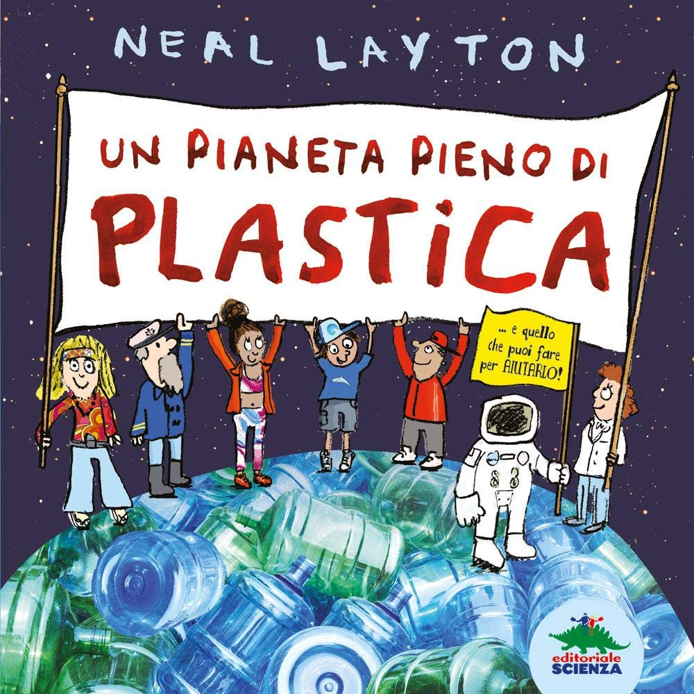 Un pianeta pieno di plastica, Editoriale Scienza